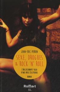 Jean-Eric Perrin - Sexe, drogues et rock'n'roll.