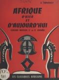 Jean Ernoult et Marcel Soret - Afrique d'hier et d'aujourd'hui - Histoire de l'Afrique équatoriale. Cours moyen, 1re et 2e années.