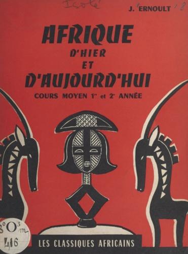 Afrique d'hier et d'aujourd'hui. Histoire de l'Afrique équatoriale. Cours moyen, 1re et 2e années