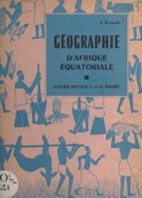 Jean Ernoult - Géographie d'Afrique équatoriale - Cours moyen 1re et 2e année.