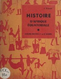 Jean Ernoult - Histoire d'Afrique équatoriale - Cours moyen 1re et 2e année.