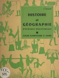 Jean Ernoult - Histoire et géographie d'Afrique équatoriale.