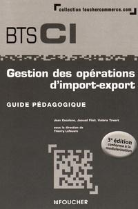Jean Escolano et Jaouad Filali - Gestion des opérations d'import-export BTS CI - Guide pédagogique.