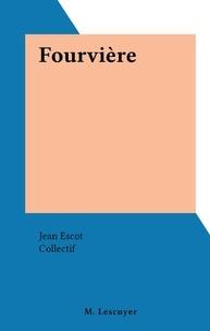 Jean Escot et  Collectif - Fourvière.