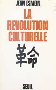 Jean Esmein et Jean Lacouture - La révolution culturelle chinoise.