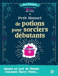 Jean Esperance - Petit manuel de potions pour sorciers débutants - 2021.