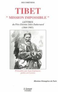 """Jean Espinasse - Tibet """"Mission impossible"""" - Lettres du Père Etienne-Jules Dubernard (1864-1905."""