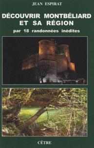 Découvrir Montbéliard et sa région par 18 randonnées inédites - Jean Espirat |