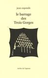 Jean Esponde - Le barrage des Trois Gorges.