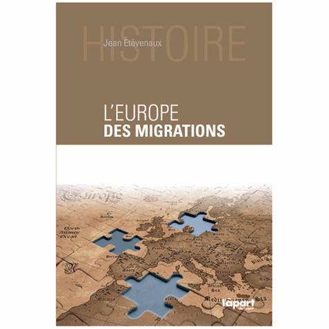 Jean Etèvenaux - L'Europe des migrations - Des millénaires d'arrivées et de départs.