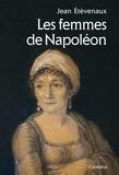 Jean Etèvenaux - Les femmes de Napoléon.