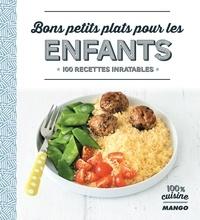 Jean Etienne et Audrey Cosson - Bons petits plats pour les enfants - 100 recettes inratables.
