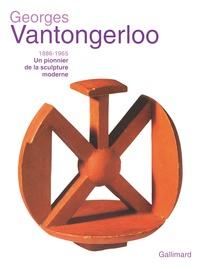 Georges Vantongerloo (1886-1965) - Un pionnier de la sculpture moderne.pdf
