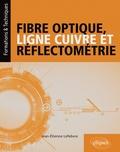 Jean-Etienne Lefebvre - Fibre optique, ligne cuivre et réflectométrie.