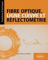 16c76508441ebc Fibre optique, ligne cuivre et réflectométrie. Jean-Etienne Lefebvre ...