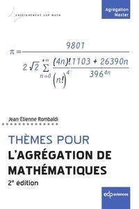 Jean-Etienne Rombaldi - Thèmes pour l'Agrégation de mathématiques - 2e édition.