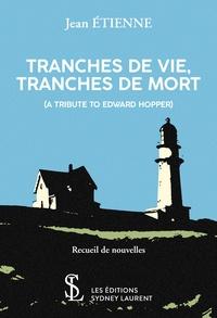 Jean Etienne - Tranches de vie, tranches de mort - A tribute to Edward Hopper.