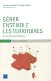 Jean-Eudes Beuret et Anne Cadoret - Gérer ensemble les territoires - Vers une démocratie coopérative.