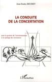 Jean-Eudes Beuret - La conduite de la concertation - Pour la gestion de l'environnement et le partage des ressources.