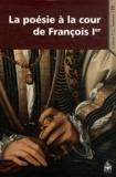 Jean-Eudes Girot - La poésie à la cour de François Ier.
