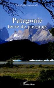Jean-Eudes Hasdenteufel - Patagonie - Terre de passions.