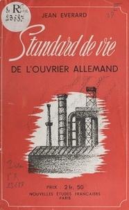 Jean Everard - Standard de vie de l'ouvrier allemand.