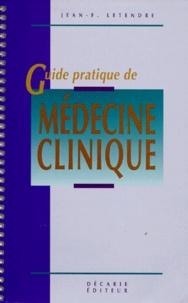 Jean-F Letendre - GUIDE PRATIQUE DE MEDECINE CLINIQUE.