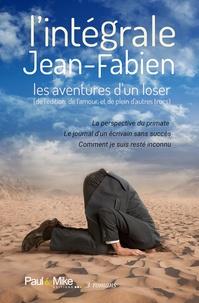 Jean-Fabien Jean-Fabien - L'intégrale Jean-Fabien - Les aventures d'un loser.