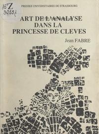 Jean Fabre - L'art de l'analyse dans La Princesse de Clèves.