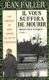 Jean Failler - Il vous suffira de mourir - Pack 2 volumes : Tome 1, Motel des Forges ; Tome 2, Le brame du cerf.