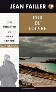 Jean Failler - L'or du Louvre. - Une enquête de Mary Lester.19.