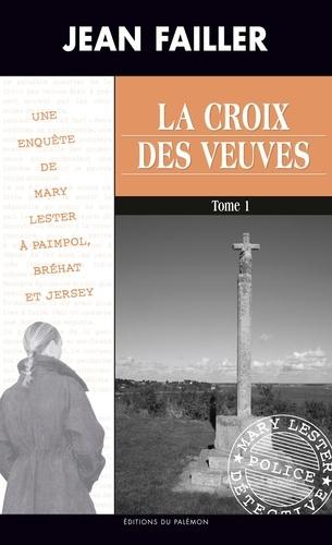 Jean Failler - La Croix des Veuves - Tome 1.
