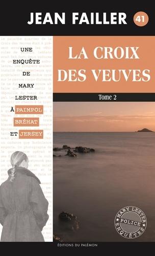 Jean Failler - La Croix des Veuves - Tome 2.