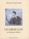 Jean Failler - Le gros lot et autres récits.