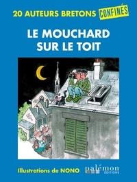 Jean Failler et Hervé Bellec - Le mouchard sur le toit.