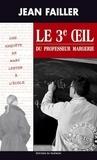 Jean Failler - Le troisième oeil du professeur Margerie.