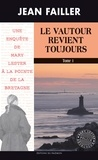 Jean Failler - Le vautour revient toujours - Tome 1 - Une enquête de Mary Lester à la pointe de la Bretagne.
