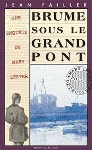 Jean Failler - Une enquête de Mary Lester Tome 10 : Brume sous le grand pont.