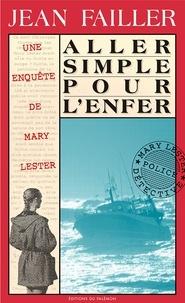 Jean Failler - Une enquête de Mary Lester Tome 12 : Aller simple pour l'enfer.