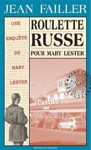 Jean Failler - Une enquête de Mary Lester Tome 13 : Roulette russe pour Mary Lester.