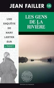 Jean Failler - Les enquêtes de Mary Lester Tome 15 : Les gens de la rivière.