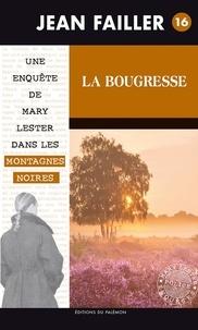 Jean Failler - Les enquêtes de Mary Lester Tome 16 : La bougresse.
