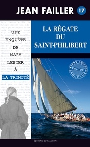 Jean Failler - Les enquêtes de Mary Lester Tome 17 : La régate du Saint-Philibert.