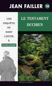 Jean Failler - Les enquêtes de Mary Lester Tome 18 : Le testament Duchien.