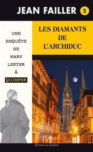 Jean Failler - Les enquêtes de Mary Lester Tome 2 : Les diamants de l'Archiduc.