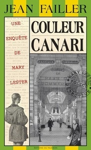 Jean Failler - Les enquêtes de Mary Lester Tome 21 : Couleur canari.