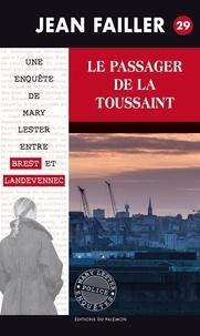 Jean Failler - Les enquêtes de Mary Lester Tome 29 : Le passager de la Toussaint.