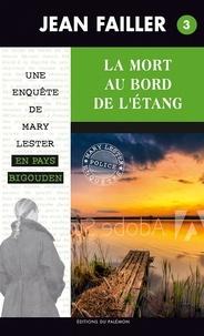 Jean Failler - Les enquêtes de Mary Lester Tome 3 : La mort au bord de l'étang.
