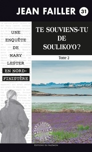Jean Failler - Les enquêtes de Mary Lester Tome 31 : Te souviens-tu de Souliko'o ? - Partie 2.