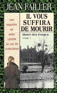 Jean Failler - Les enquêtes de Mary Lester Tome 33 : Il vous suffira de mourir - 1re partie.